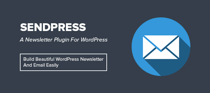 Create and Send Beautiful HTML Emails/Newsletters Directly From WordPress using SendPress