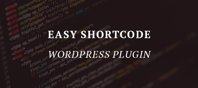 Easy Shortcode WordPress Plugin: An Advanced Plugin For Adding Shortcodes