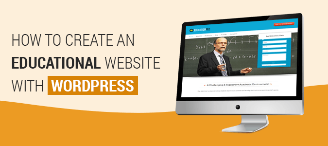 How To Create An Educational Website With WordPress ?