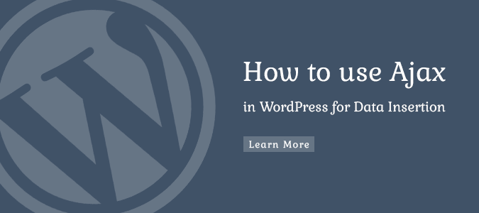 How To Use Ajax In WordPress For Data Insertion