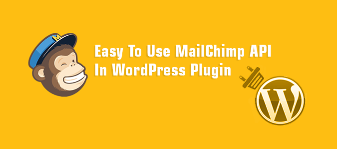 Learn How To Use MailChimp API In WordPress Plugin