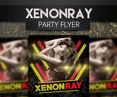 XENONRAY - Exclusive Event Party Flyers