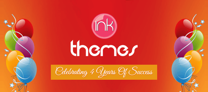 4 Years of InkThemes – The Moment of Proud and Celebration Once Again