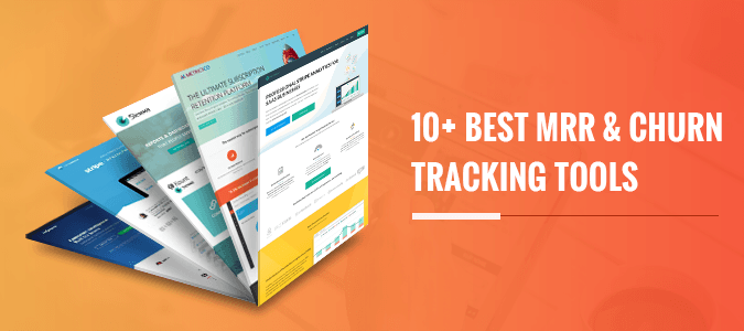 10+ Best MRR & Churn Tracking Tools