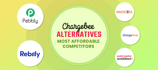 Chargebee Alternatives - Most Affordable Competitors