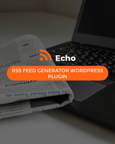 Echo - RSS Feed Generator WordPress Plugin