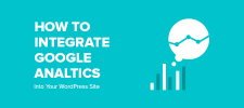 How to Integrate Google Analytics Into Your WordPress Site