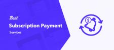 Best Subscription Payment Services