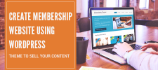 Create Membership Website Using WordPress Theme To Sell Your Content
